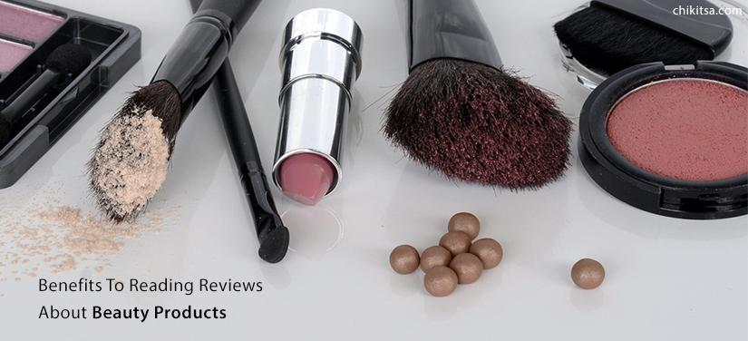 Benefits To Reading Reviews About Beauty Products